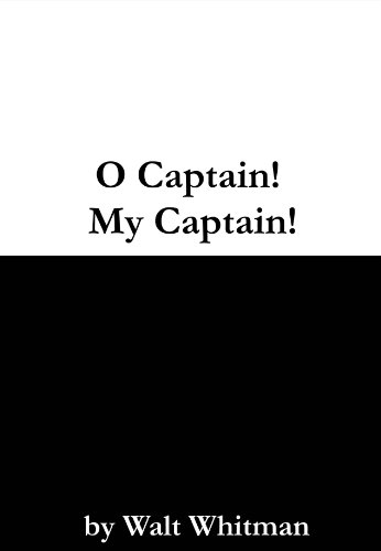 O Captain! My Captain! written by Walt Whitman