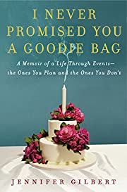 I Never Promised You a Goodie Bag: A Memoir…