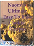 Naomi's Ultimate Easy To Bake Cookie…