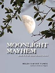Moonlight Mayhem by Helen Haught Fanick