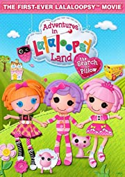 Adventures in Lalaloopsy Land: The Search…