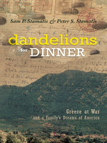 Book Cover - Dandelions For Dinner: Greece at War and a family's Dreams of America