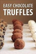 Easy Chocolate Truffles - Recipes by Chris…