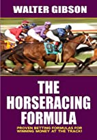 The Horseracing Formula by Walter Gibson
