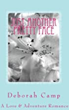 Just Another Pretty Face by Elaine Camp