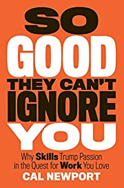 So Good They Can't Ignore You: Why Skills…