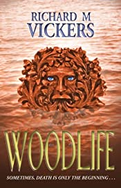 Woodlife by Richard M. Vickers