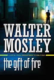 The Gift of Fire: A Novel from Crosstown to…
