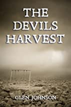 The Devils Harvest: The End of All Flesh. by…