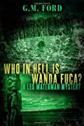 Who In Hell is Wanda Fuca? by G. M. Ford