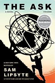 The Ask: A Novel de Sam Lipsyte