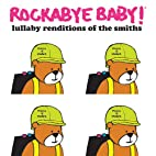 Rockabye Baby! Lullaby Renditions of the…