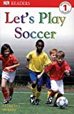 Let's Play Soccer by Patricia J. Murphy