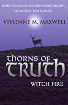 Thorns of Truth; Witch Fire by Vivienne M…