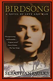 Birdsong: A Novel of Love and War (French…