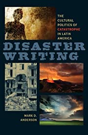 Disaster Writing: The Cultural Politics of…
