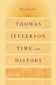 Thomas Jefferson, Time, and History…