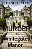 Murder at Whitegates Manor by Eleanor Taylor