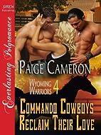 Commando Cowboys Reclaim Their Love [Wyoming…