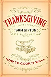Thanksgiving: How to Cook It Well –…