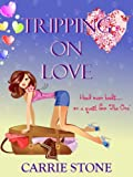Tripping on Love
