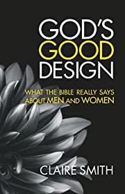 God's Good Design – tekijä: Claire Smith