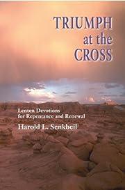 Triumph at the Cross: Lenten Devotions for…
