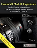 Canon 5D Mark III Experience - The Still…