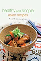 Healthy and Simple Asian Recipes: For…