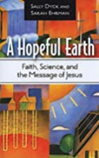A Hopeful Earth: Faith, Science, and the…