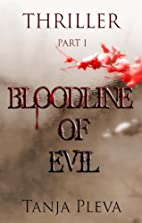 Bloodline Of Evil by Tanja Pleva