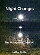 Night Changes (The Vampire Hunter Book 1) by…