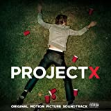 Project X Soundtrack (2012) (Album) by Various Artists
