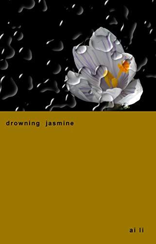 drowning jasmine