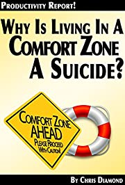 Why Is Living In a Comfort Zone a Suicide…