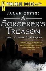 A Sorcerer's Treason by Sarah Zettel