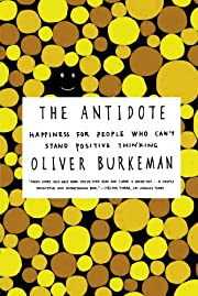 The Antidote: Happiness for People Who Can't…