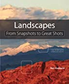 Landscape Photography: From Snapshots to…