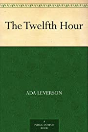 The Twelfth Hour por Ada Leverson