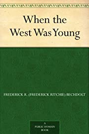 When the West Was Young by Frederick R.…