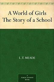 A World of Girls The Story of a School de L.…