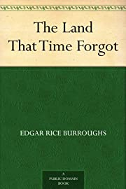 The Land That Time Forgot – tekijä: Edgar…