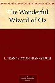 The Wonderful Wizard of Oz (Oz Series Book…