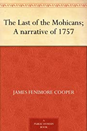 The Last of the Mohicans; A narrative of…