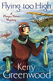 Flying Too High: Miss Phryne Fisher…