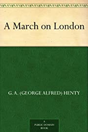 A March on London de G. A. (George Alfred)…
