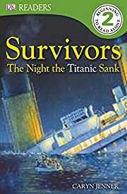 DK Readers L2: Survivors: The Night the…