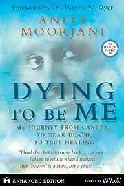 Dying to Be Me de Anita Moorjani