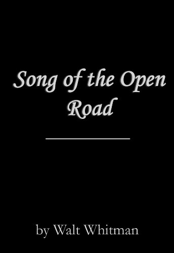 Song of The Open Road written by Walt Whitman