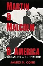 Martin & Malcolm & America: A Dream or a…
